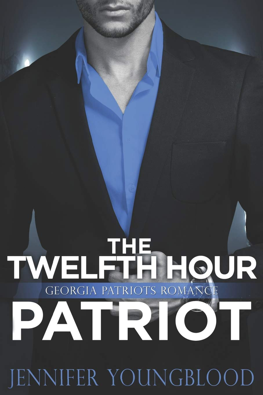 The Twelfth Hour Patriot: Georgia Patriots Romance OBrien ...