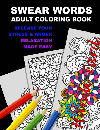 Book cover from Swear Words Adult Coloring Book: Release Your Stress & Anger—Relaxation Made Easy by Anti-Stress Adult Coloring Books