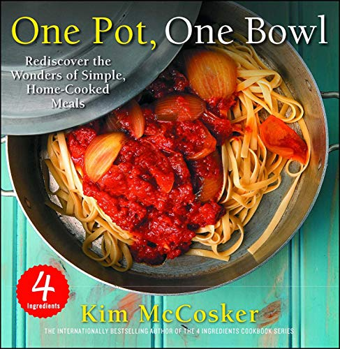 Ingredient Reader - 4 Ingredients One Pot, One Bowl: Rediscover the Wonders of Simple, Home-Cooked Meals