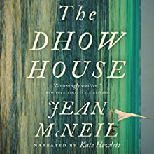The Dhow House Audiobook by Jean McNeil Narrated by Kate Hewlett