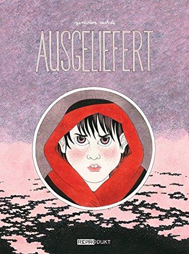 Ausgeliefert Taschenbuch – 8. September 2013 Geneviève Castrée Reprodukt 3943143805 Comic