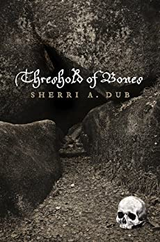 Threshold Of Bones by [Dub, Sherri A.]