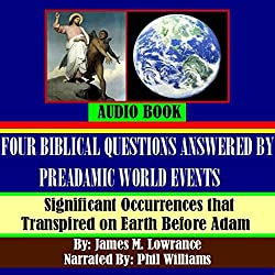 Four Biblical Questions Answered by PreAdamic World Events