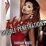 Hotwife Double Penetrations | Hannah Wilde