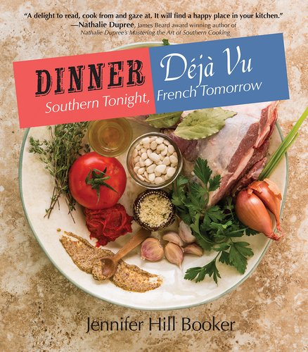 Dinner Déjà Vu: Southern Tonight, French Tomorrow by Jennifer Booker