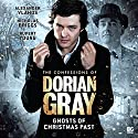 The Confessions of Dorian Gray - Ghosts of Christmas Past Audiobook by Tony Lee Narrated by Alexander Vlahos, Nicholas Briggs, Rupert Young, Rebecca Newman