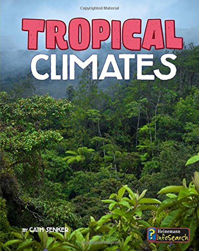 Tropical Climates (Focus on Climate Zones)