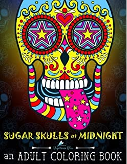 Sugar Skulls At Midnight Adult Coloring Book Edition A Unique Black Background Paper