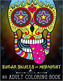 Amazon Sugar Skulls At Midnight Adult Coloring Book Edition A Unique Black Background Paper Antistress Gift For Men Women