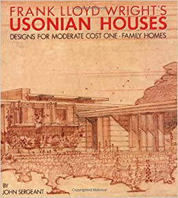 Frank lloyd wright 39 s usonian houses designs for moderate for Frank lloyd wright usonian home plans