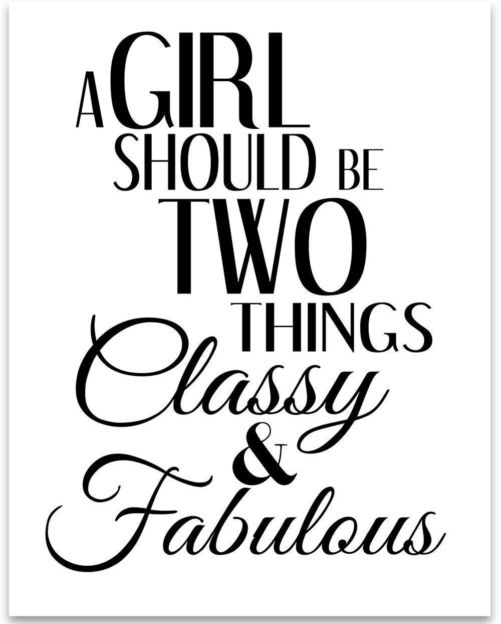 Classy and Fabulous Great Inspirational Gift Under $15 11x14 Unframed Typography Art Print A Girl Must Be Two Things