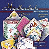 img - for Handkerchiefs: A Collector's Guide- Identification & Values, Vol. 2 by Helene Guarnaccia (2005-08-15) book / textbook / text book