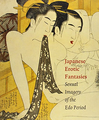 Japanese Erotic Fantasies: Sexual Imagery of the Edo Period by Hotei Publishing