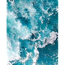 Notebook: Ocean Journal Notebook (8x10 in. Lined Composition Notebook 125 pgs) Back to School Composition Notebook; Ocean Notebook, Beach Notebook, Turquoise Notebook, Surf Notebook, Cute Wave Quote Notebook, Beach Gift, Ocean Gift, Travel Journal