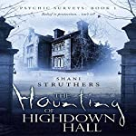 The Haunting of Highdown Hall | Shani Struthers