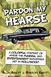 Pardon My Hearse: A Colorful Portrait of Where