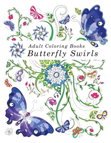 Adult Coloring Books Butterfly Swirls: Coloring Books for Adults Relaxation (Over 40 Images!)