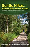 img - for Gentle Hikes of Minnesota s North Shore: The Area's Most Scenic Hikes Less Than 3 Miles book / textbook / text book