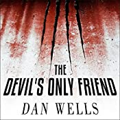 The Devil's Only Friend: John Cleaver, Book 4 | Dan Wells
