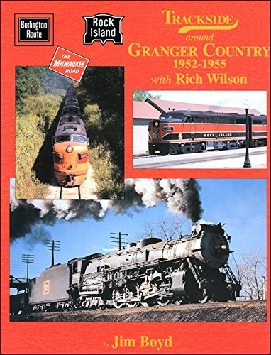 (Trackside Around Granger Country 1952 - 1955 with Rich Wilson)