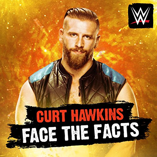 Face the Facts (Curt Hawkins) (Wwe Facts)