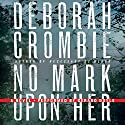 No Mark Upon Her: A Duncan Kincaid - Gemma James Crime Novel, Book 14 Hörbuch von Deborah Crombie Gesprochen von: Gerard Doyle