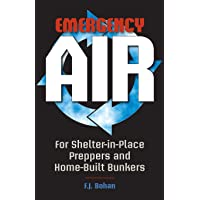 Emergency Air: For Shelter-in-Place Preppers and Home-Built Bunkers