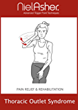 Thoracic Outlet Syndrome - Pain Relief and Rehabilitation