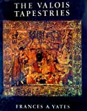 The Valois Tapestries, Frances A. Yates, 0710082444