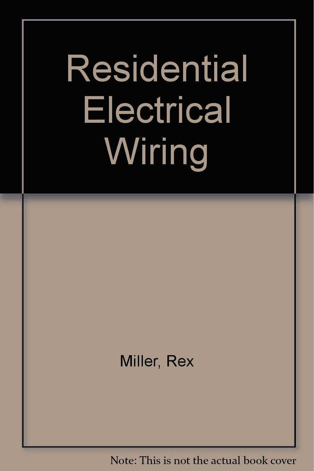 Residential Wiring Games Blog About Diagrams A House Codes Electrical Rex Miller 9780026656207 Amazon Com