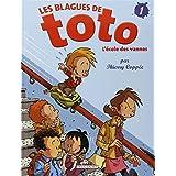 BLAGUES DE TOTO (LES) T.01 : L'ÉCOLE DES VANNES