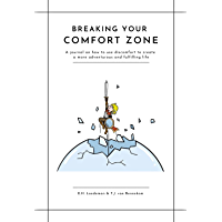 Breaking Your Comfort Zone: A journal on how to use discomfort to create a more adventurous and fulfilling and life…