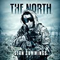 The North: A Post Apocalyptic Thriller Audiobook by Sean Cummings Narrated by Wes Grant