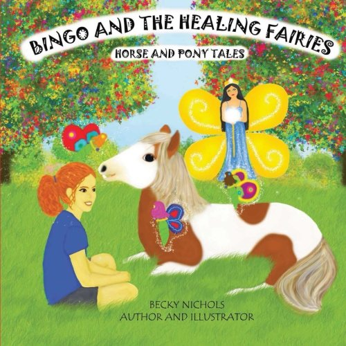 Bingo and the Healing Fairies (Horse and Pony Tales)