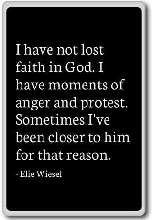 Amazoncom I Have Not Lost Faith In God I Have Moments Of Elie
