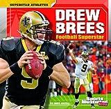 Drew Brees: Football Superstar (Superstar Athletes)
