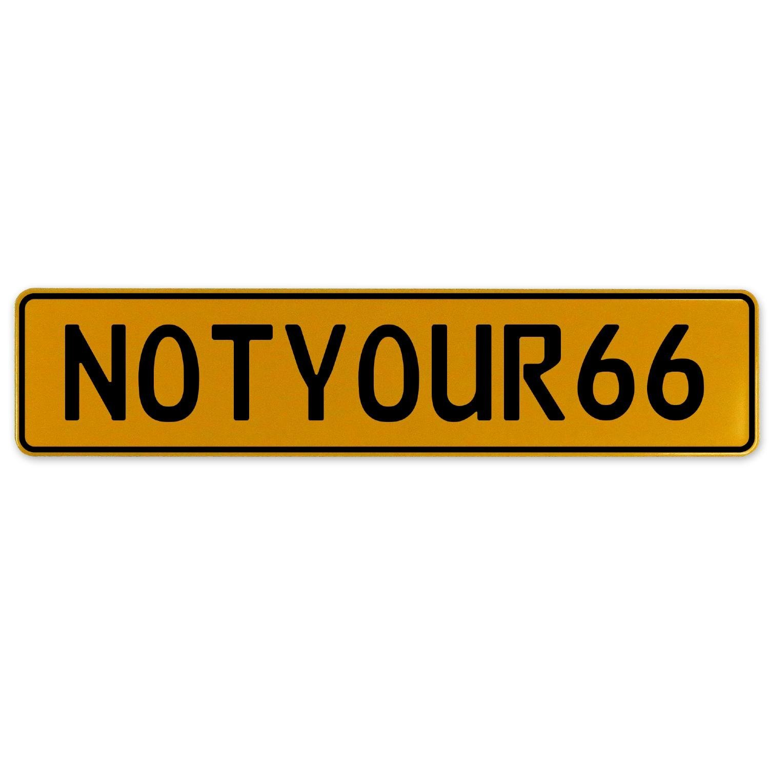 Vintage Parts 560504 NOTYOUR66 Yellow Stamped Aluminum European Plate