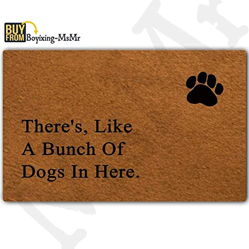 MsMr Entrance Doormat There s, Like A Bunch of Dogs in Here Indoor Outdoor Door Mat Non-Slip Doormat 30 by 18 Inch Machine Washable Non-Woven Fabric