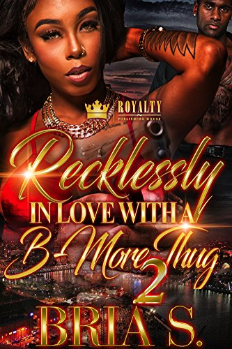 Recklessly In Love With A B-More Thug 2