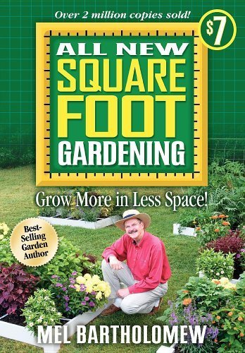 All New Square Foot Gardening by Bartholomew, Mel(January 15, 2010) Paperback