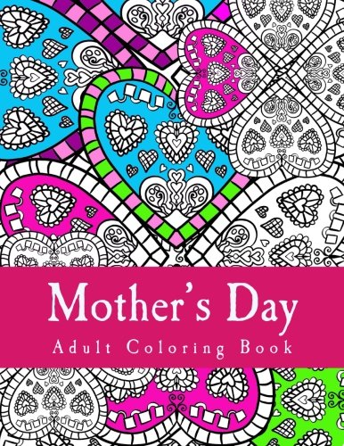 Mother's Day Adult Coloring Book: Large Adult Coloring Book