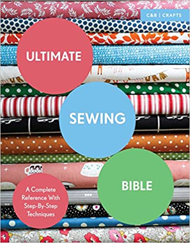 Book Ultimate Sewing Bible: A Complete Reference with Step-by-Step Techniques (Candb Crafts Bible)