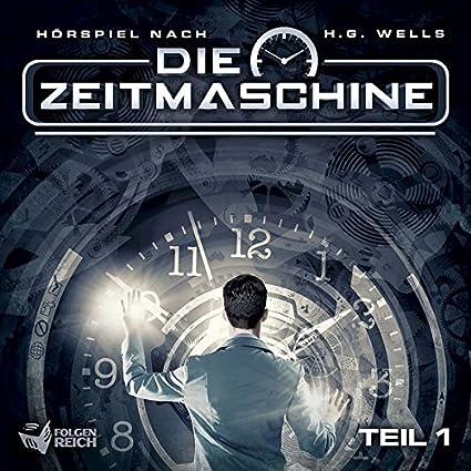 Die Zeitmaschine - Teil 1 von 2 (Hörspiel nach H.G. Wells) - Quelle: Amazon
