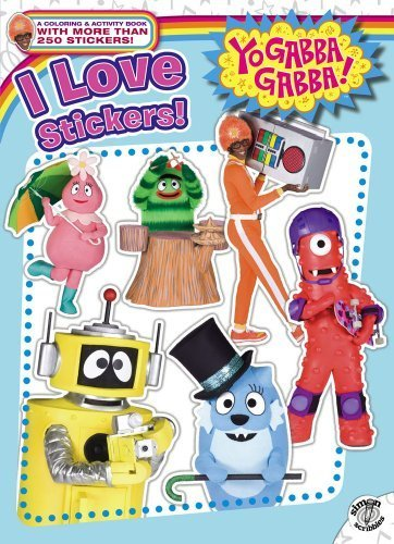 (I Love Stickers! (Yo Gabba Gabba!) by Testa, Maggie (October 6, 2009))