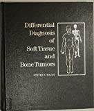 Differential Diagnosis of Soft Tissue and Bone Tumors
