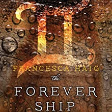 The Forever Ship Audiobook by Francesca Haig Narrated by Lauren Fortgang