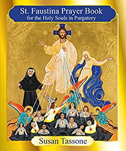 St. Faustina Prayer Book for the Holy Souls in Purgatory by [Tassone, Susan]