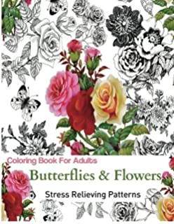 Coloring Books For Adults Butterflies And Flowers Stress Relieving Patterns
