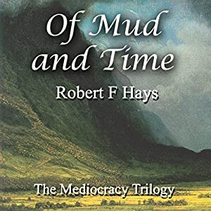 Of Mud and Time: The Mediocracy Trilogy, Book 2 Audiobook