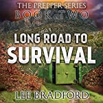 Long Road to Survival: The Prepper Series, Book Two | Lee Bradford,William H. Weber